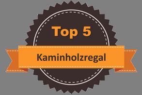 Top 5 – Kaminholzregal