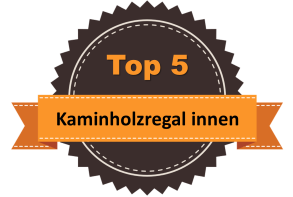 Top 5 – Kaminholzregal innen