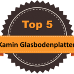 Top 5 – Kamin Glasbodenplatten